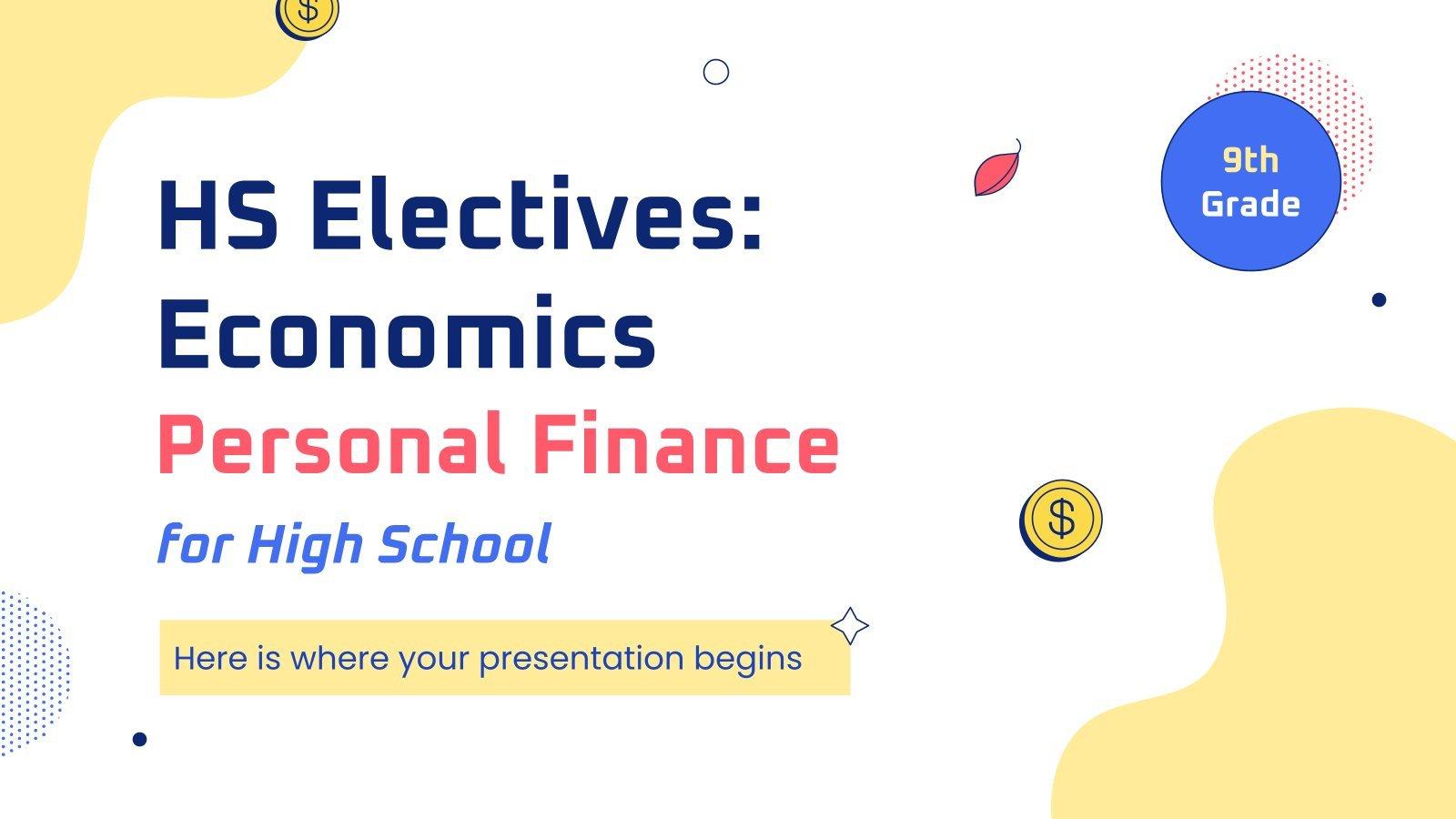 HS Electives Economics Subject - 9th Grade: Personal Finance presentation template