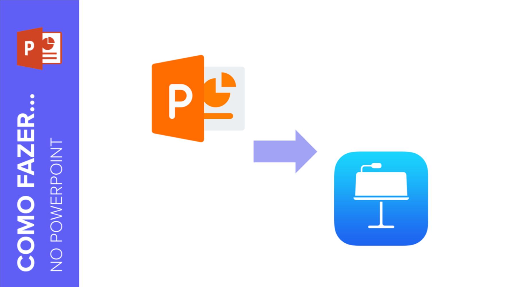 Como converter uma apresentação do PowerPoint para o Keynote | Tutoriais e Dicas de apresentação