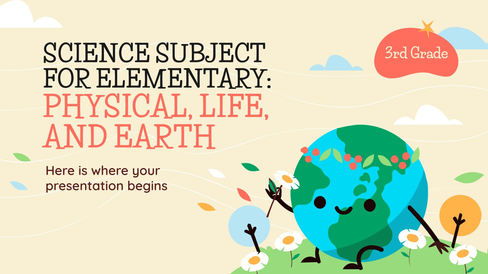 Science Subject for Elementary - 3rd Grade: Physical, Life, and Earth presentation template
