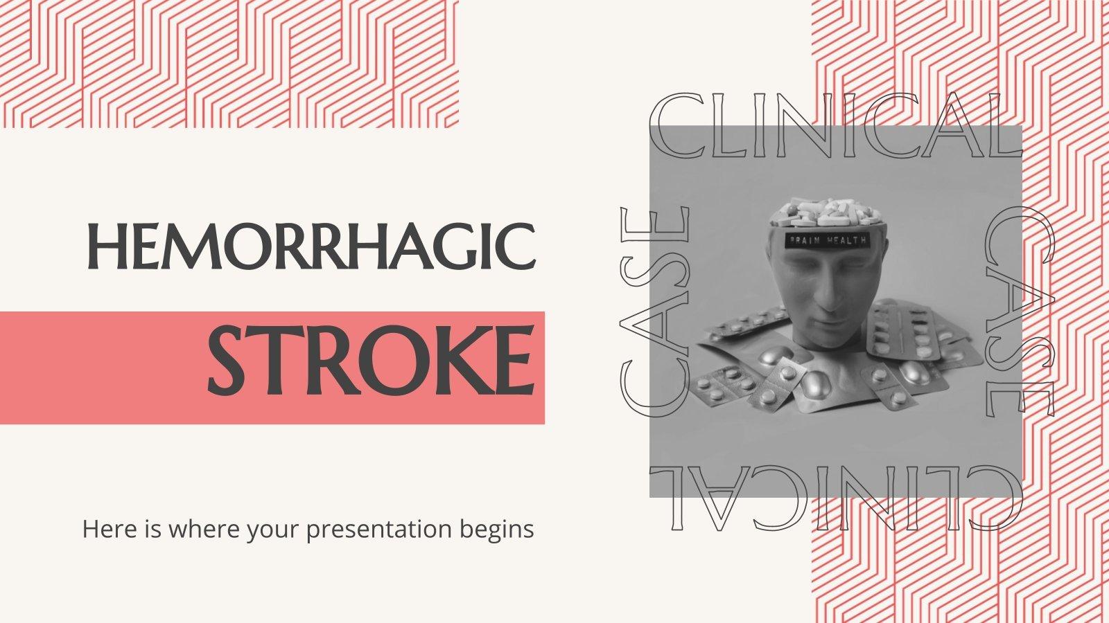 Cas clinique : hémorragie cérébrale : Modèles de présentation