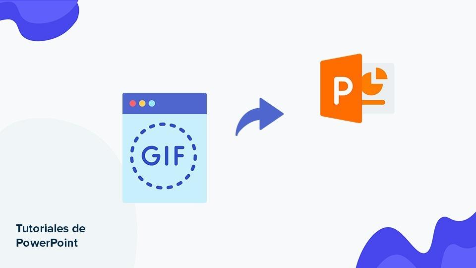Cómo insertar un GIF en una presentación de PowerPoint | Tutoriales y Tips para tus presentaciones