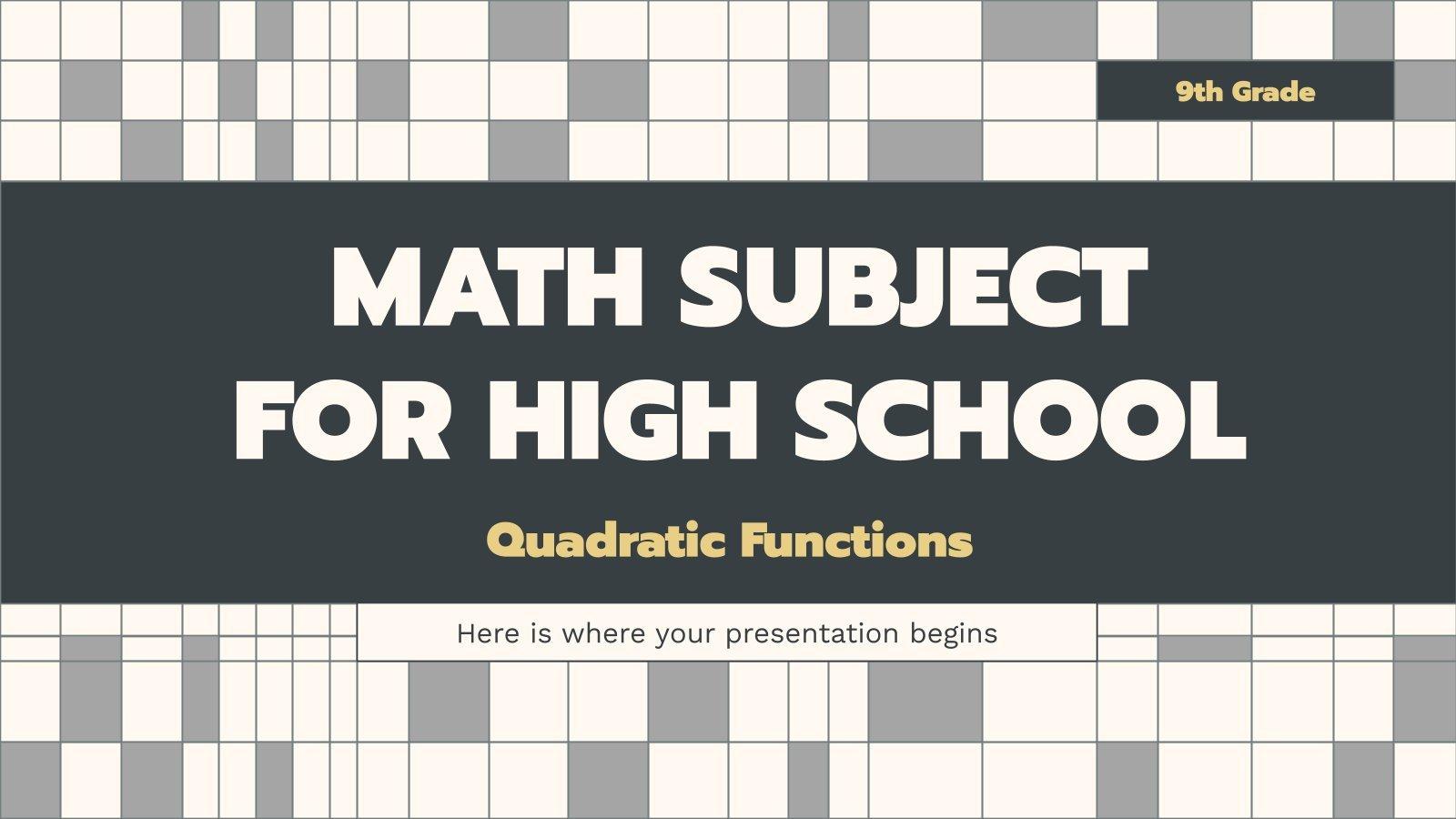 Math Subject for High School - 9th Grade: Quadratic Functions presentation template