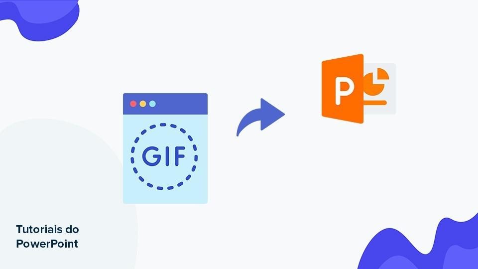 Como inserir GIFs em uma apresentação do PowerPoint | Tutoriais e Dicas de apresentação