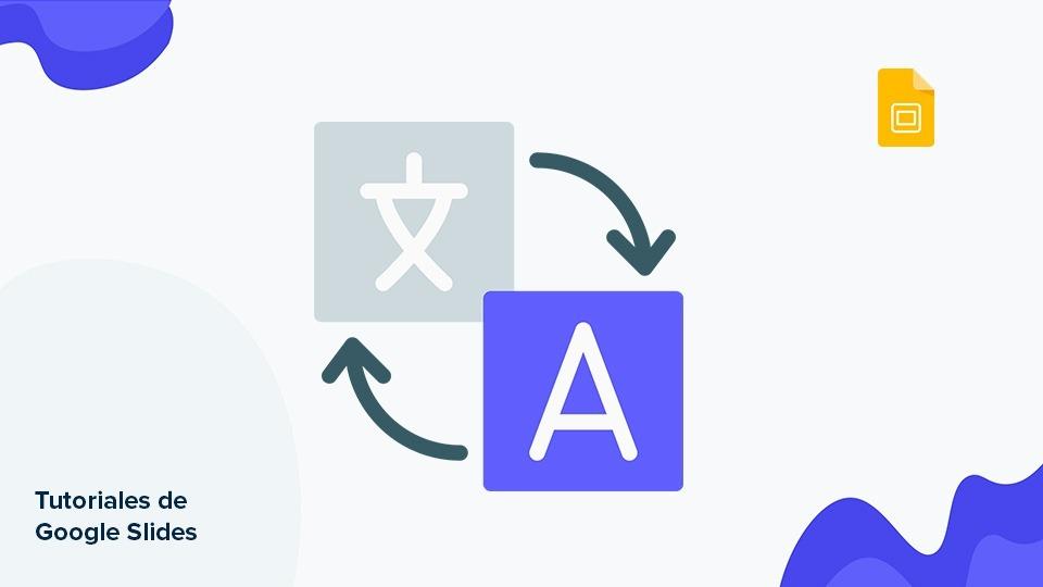 Cómo cambiar los ajustes de idioma en Google Slides | Tutoriales y Tips para tus presentaciones