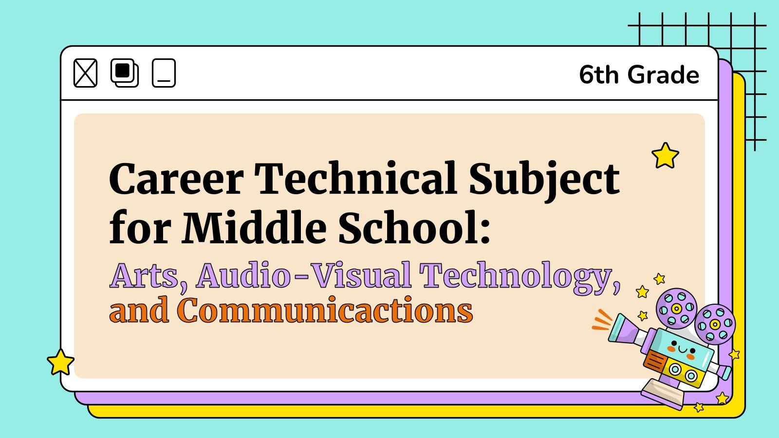 Kunst, audiovisuelle Technologie und Kommunikation für die 6. Klasse Präsentationsvorlage