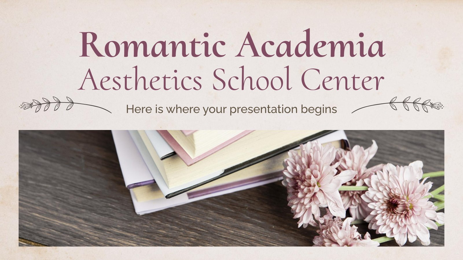 Romantic Academia Aesthetics School Center presentation template