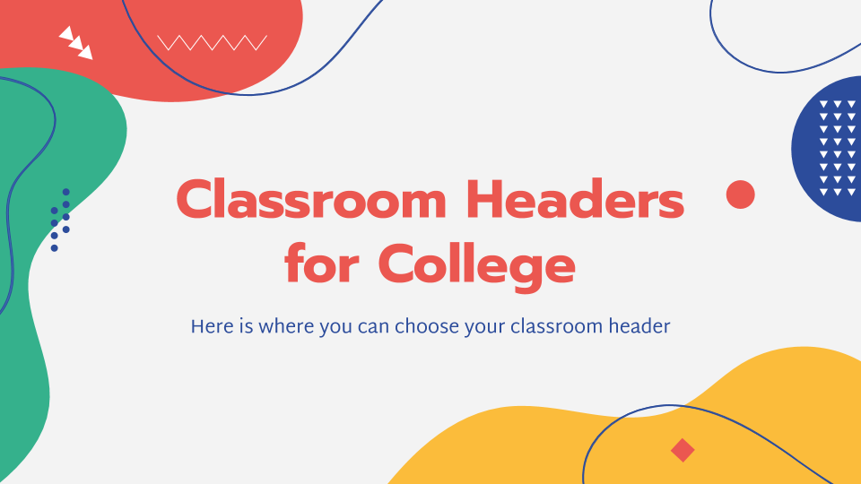Classroom Headers for College presentation template