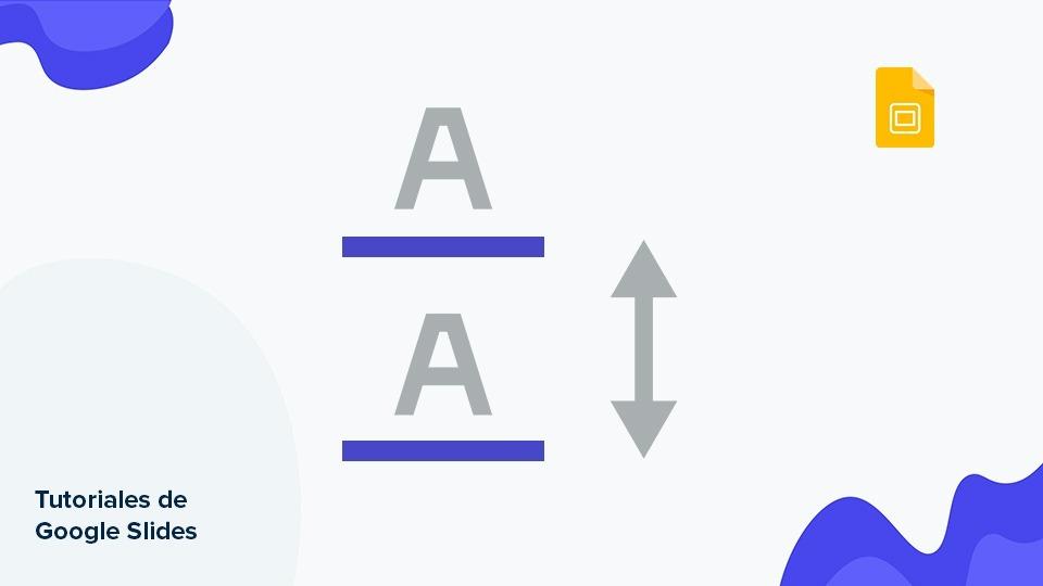 Cómo cambiar la sangría, el espaciado y el interlineado en Google Slides | Tutoriales y Tips para tus presentaciones