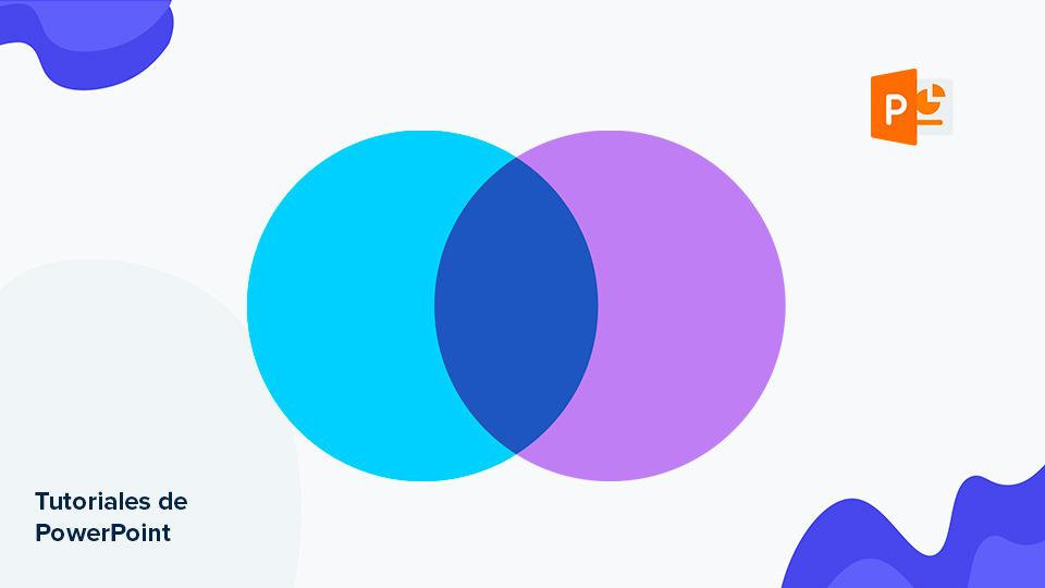 Cómo hacer un diagrama de Venn en PowerPoint | Tutoriales y Tips para tus presentaciones