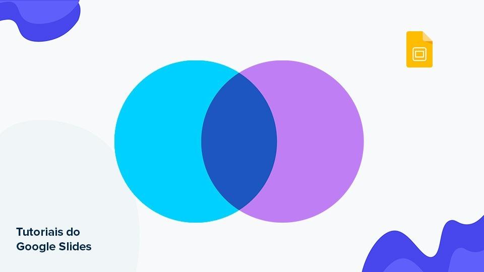 Como criar um diagrama de Venn no Google Slides | Tutoriais e Dicas de apresentação