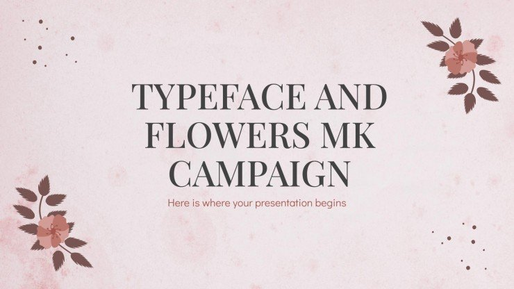 Typeface and Flowers MK Campaign presentation template