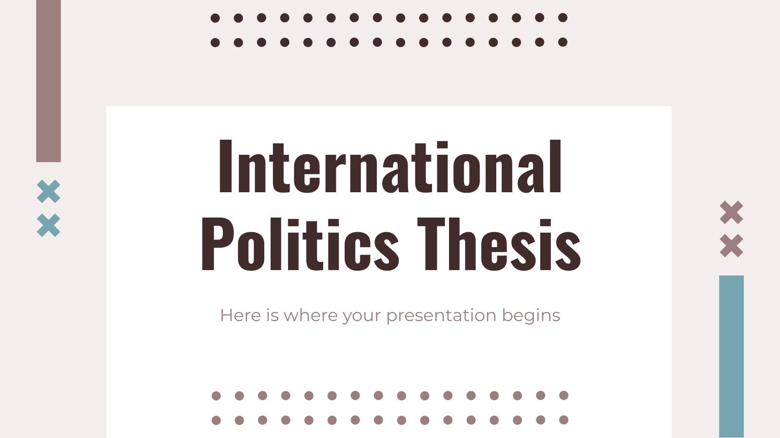 International Politics Thesis presentation template