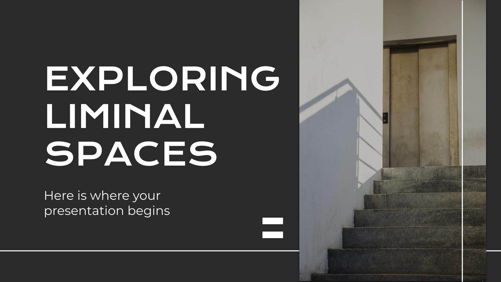 Explorer les espaces liminaires : Modèles de présentation