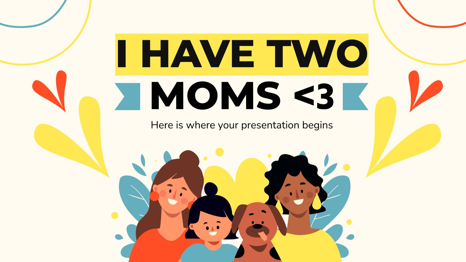 I Have Two Moms <3 presentation template