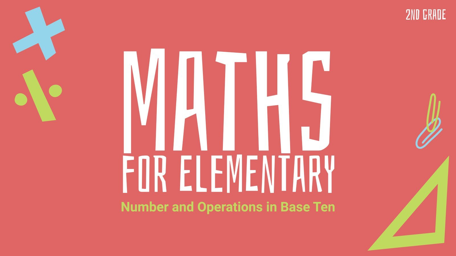 Number and Operations in Base Ten - Maths for Elementary presentation template