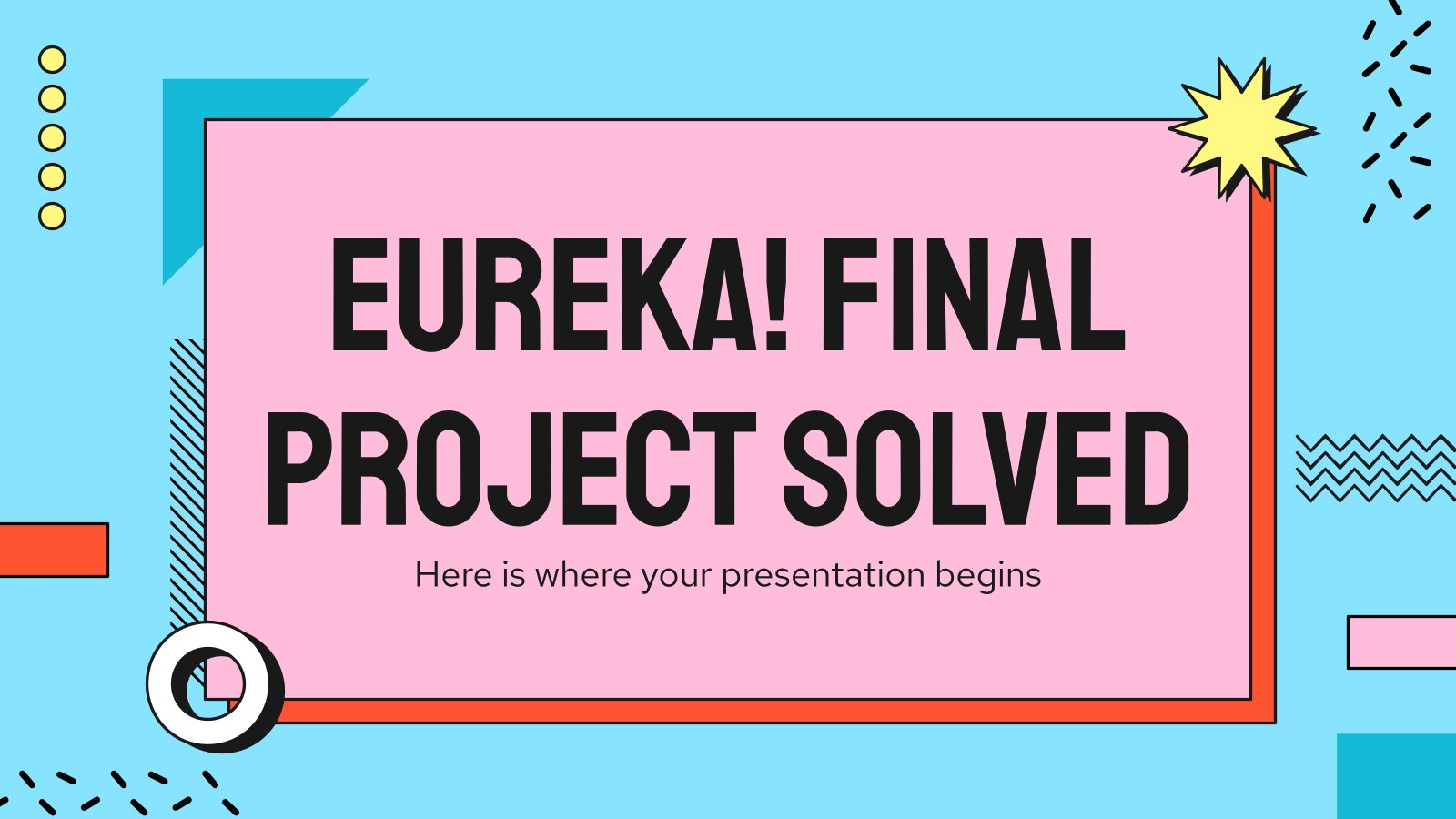 Eureka! Final Project Solved presentation template