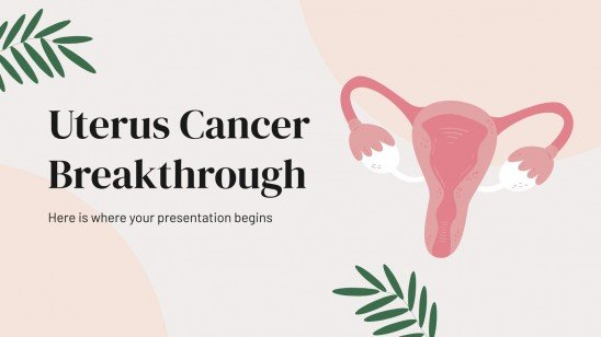 Uterus Cancer Breakthrough presentation template