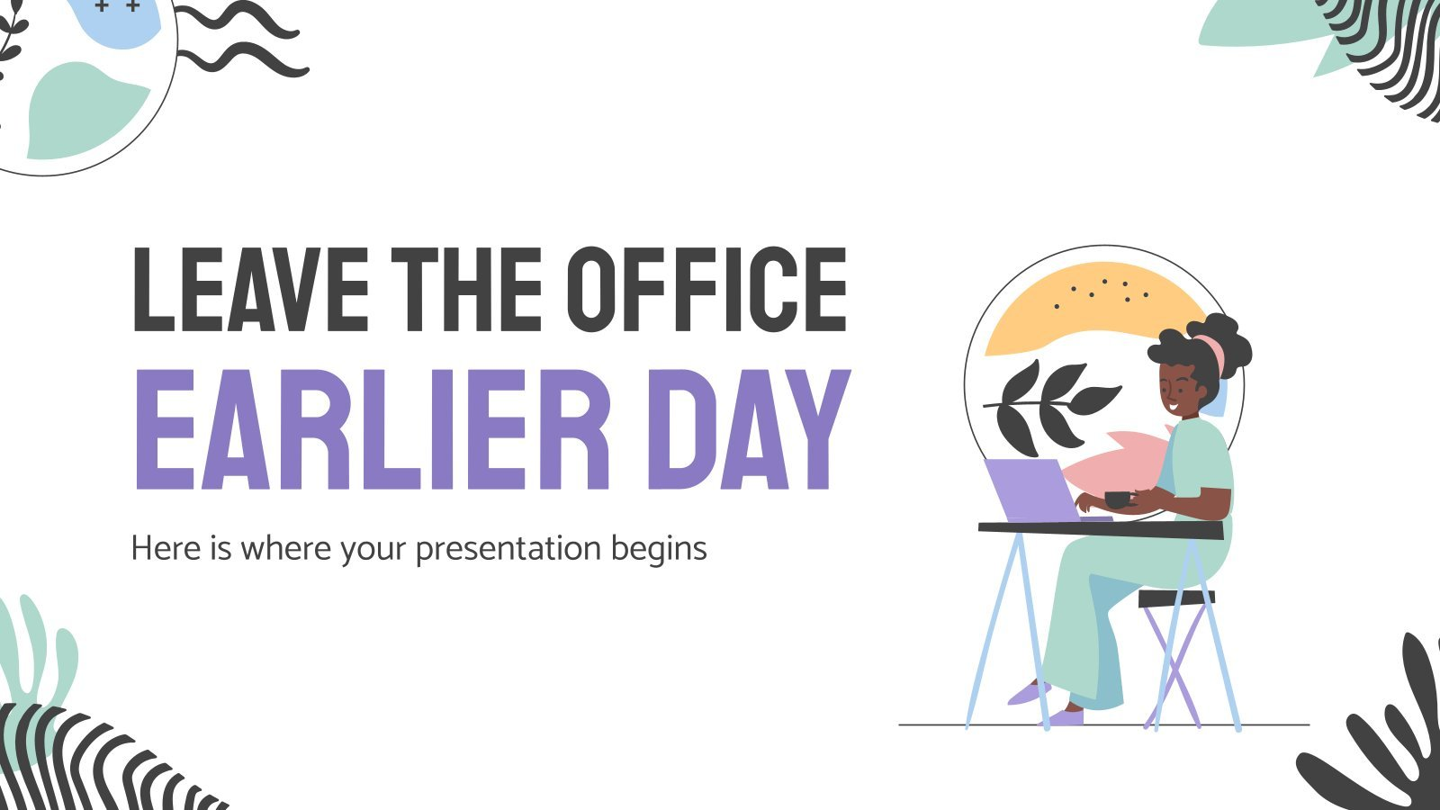 Leave The Office Earlier Day presentation template