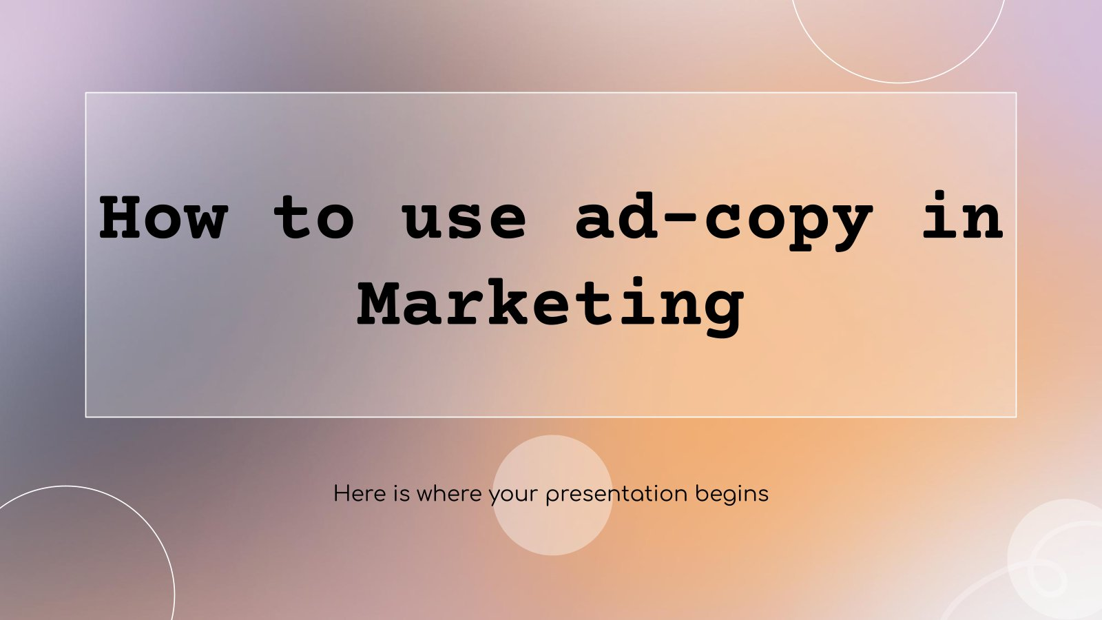 How to Use Ad-Copy in Marketing presentation template