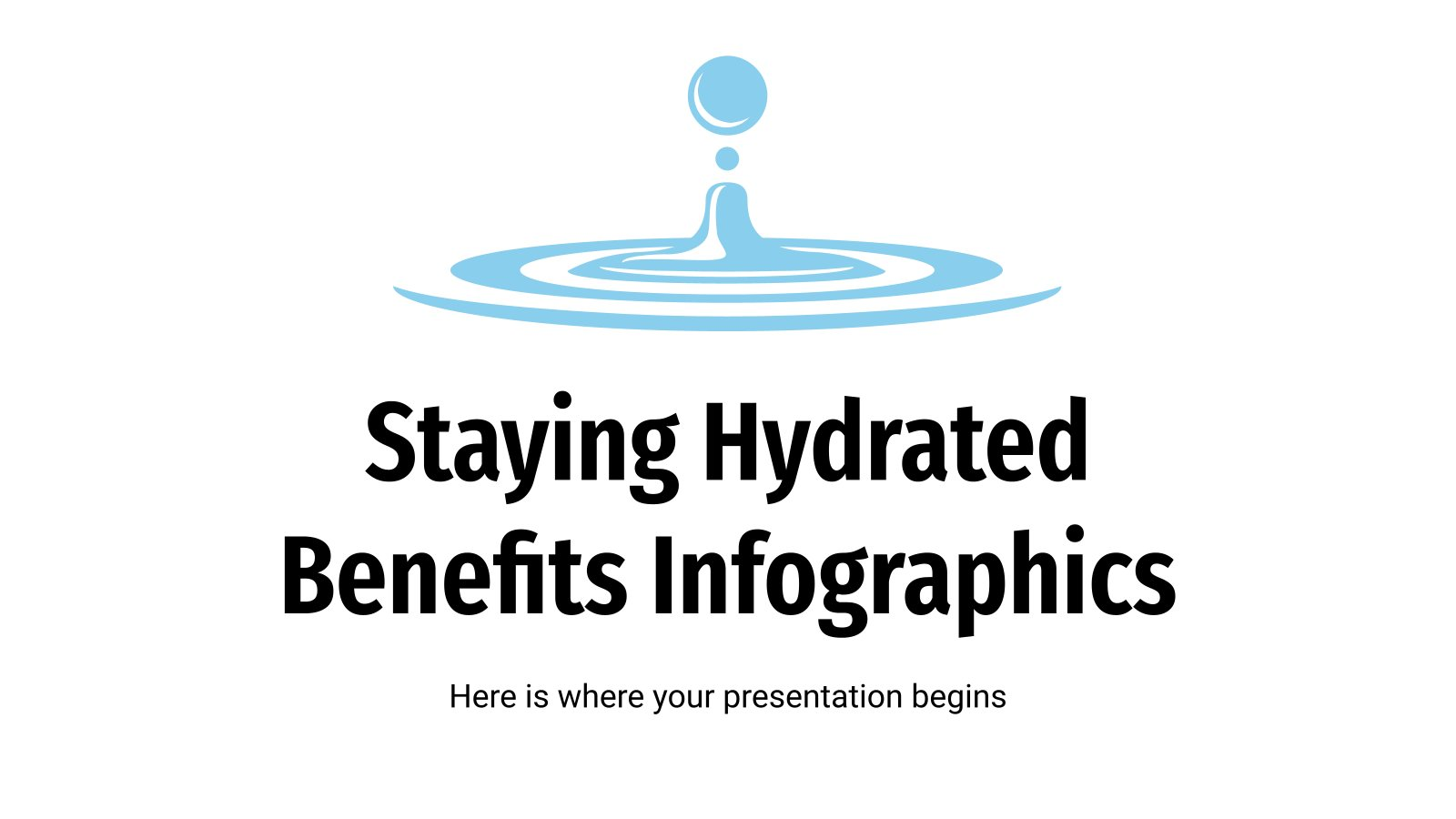 Staying Hydrated Benefits Infographics presentation template