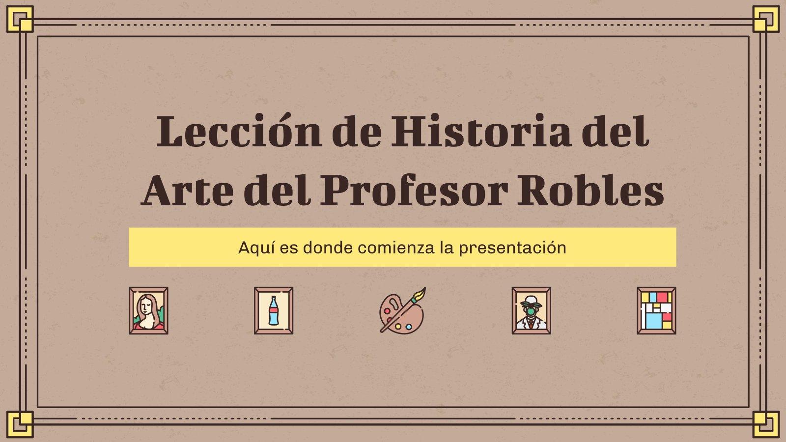 Plantilla de presentación Lección Historia de Arte del Profesor Robles