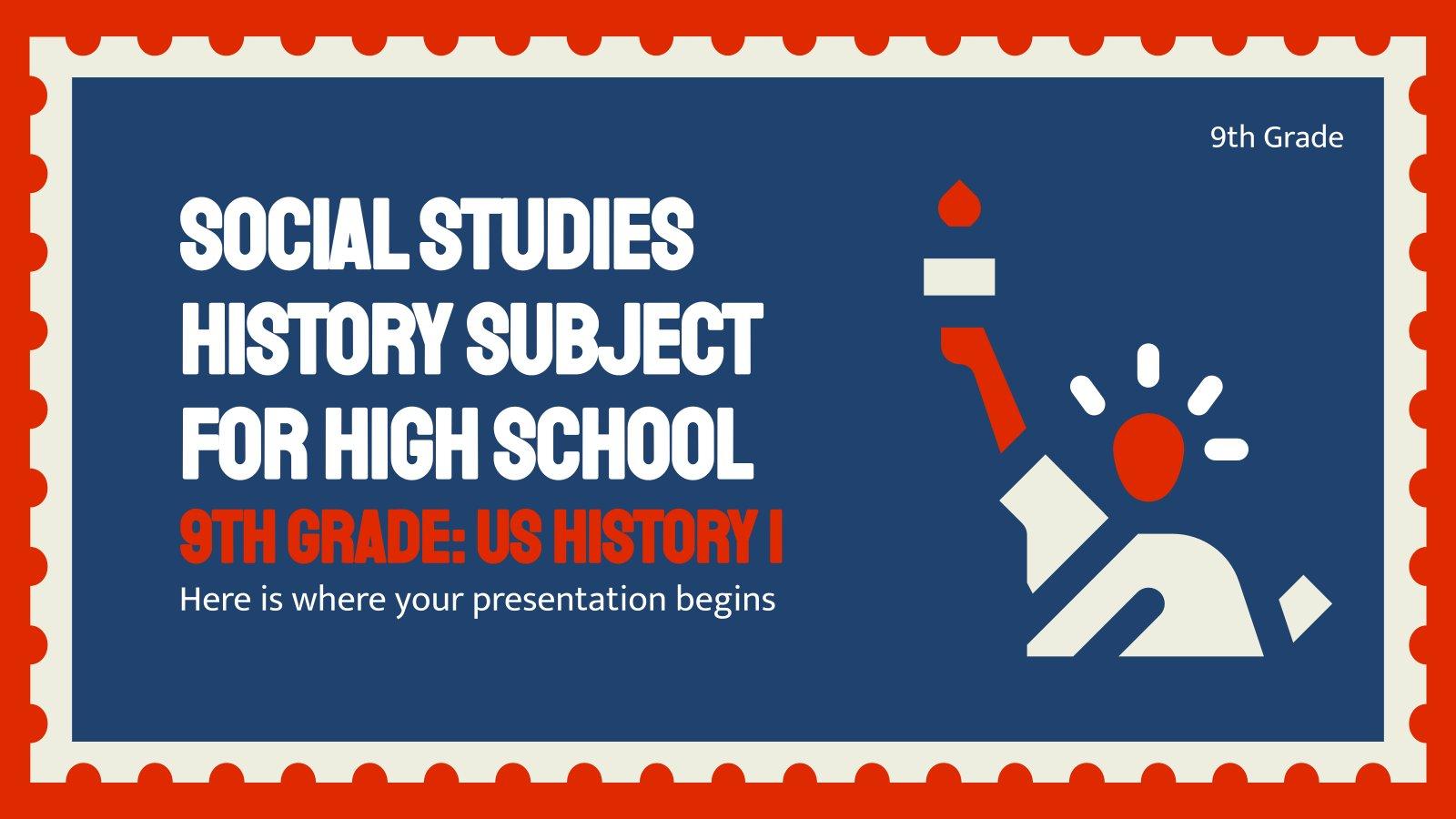 Social Studies/History Subject for High School - 9th Grade: US History I presentation template