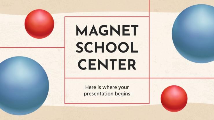 Magnet School Center presentation template