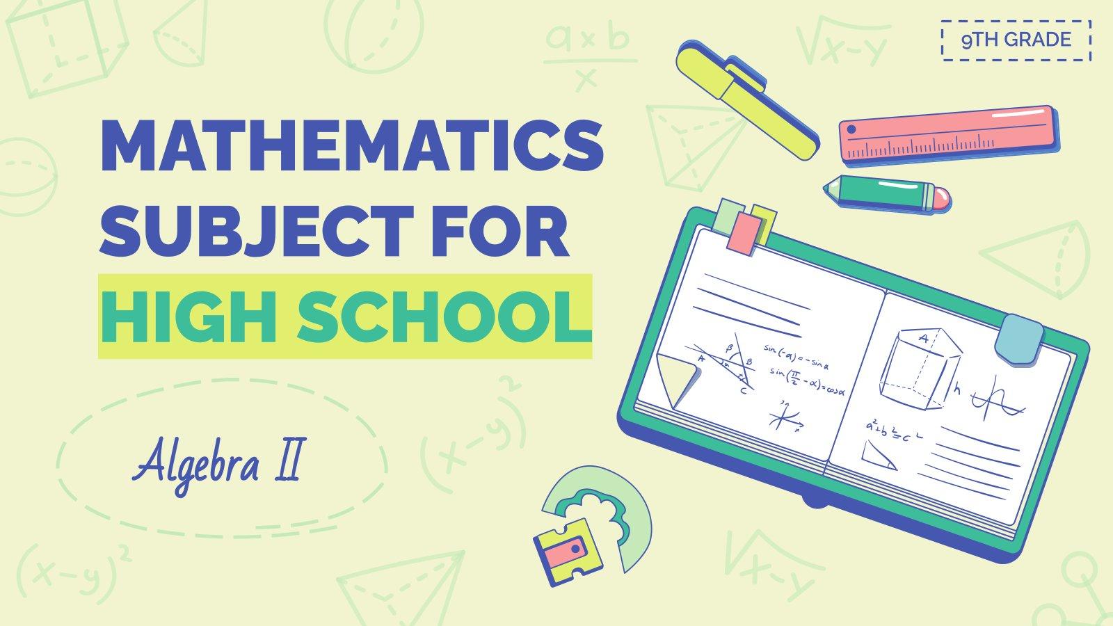 Plantilla de presentación Matemáticas de instituto: Álgebra II