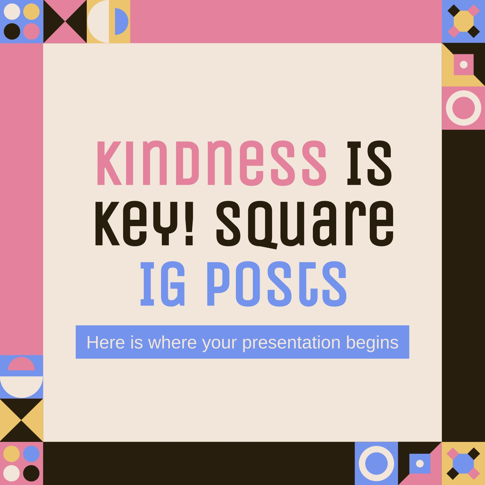 Kindness Is Key! Square IG Posts presentation template