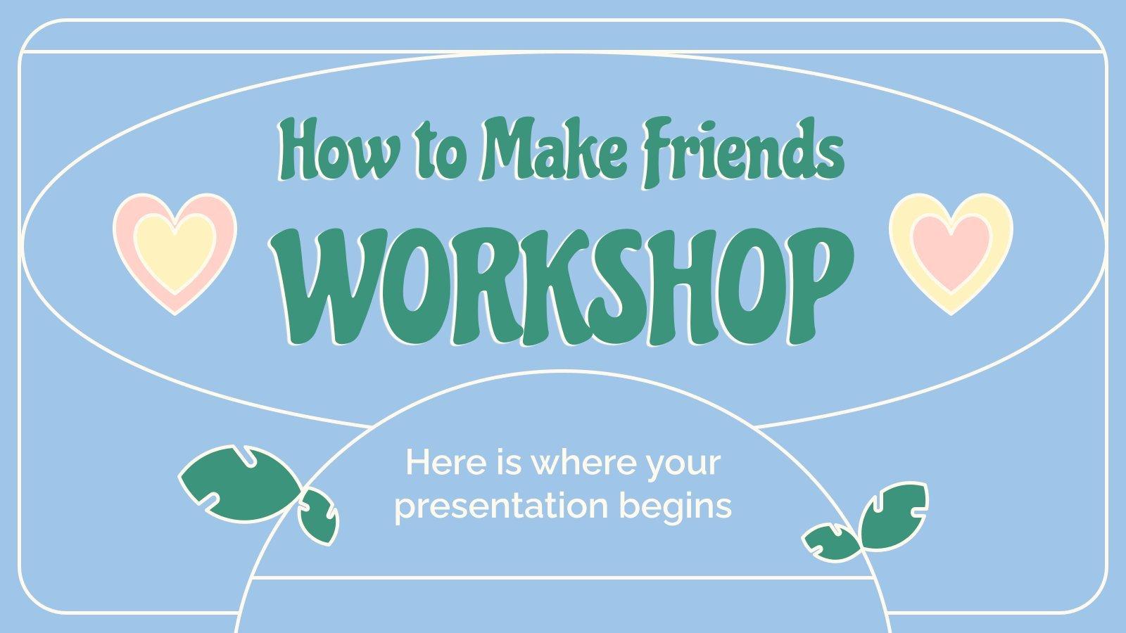 Atelier sur comment se faire des amis : Modèles de présentation