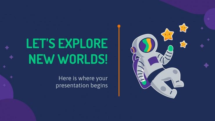 Lass uns neue Welten erkunden Präsentationsvorlage