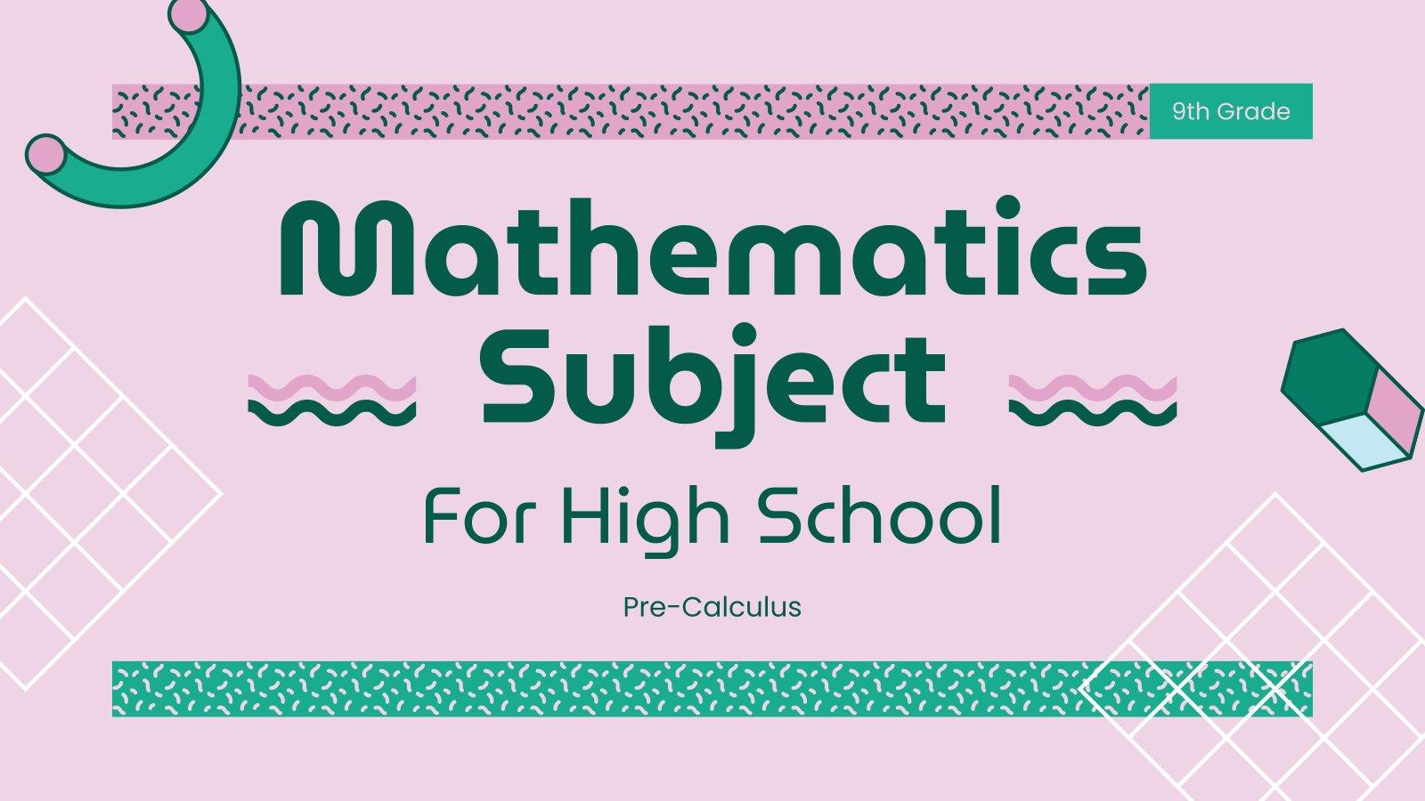 Mathematics Subject for High School - 9th Grade: Pre-Calculus presentation template