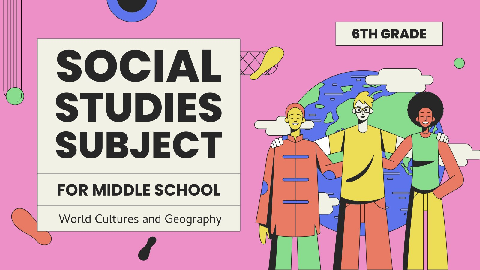 Social Studies Subject for Middle School - 6th Grade: World Cultures and Geography presentation template
