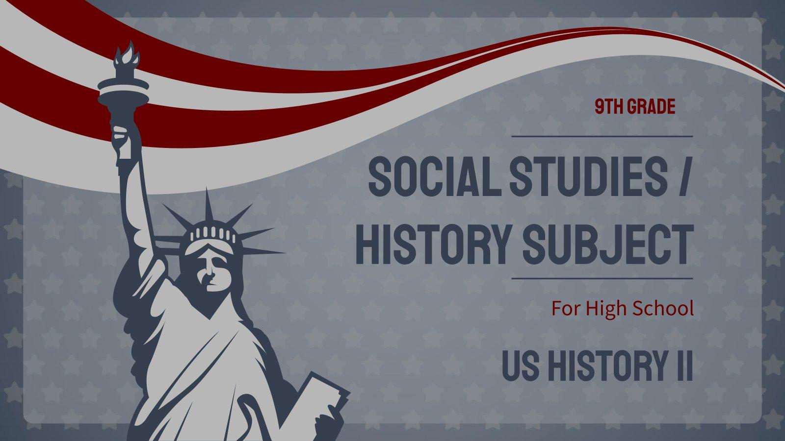Social Studies/History Subject for High School - 9th Grade: US History II presentation template
