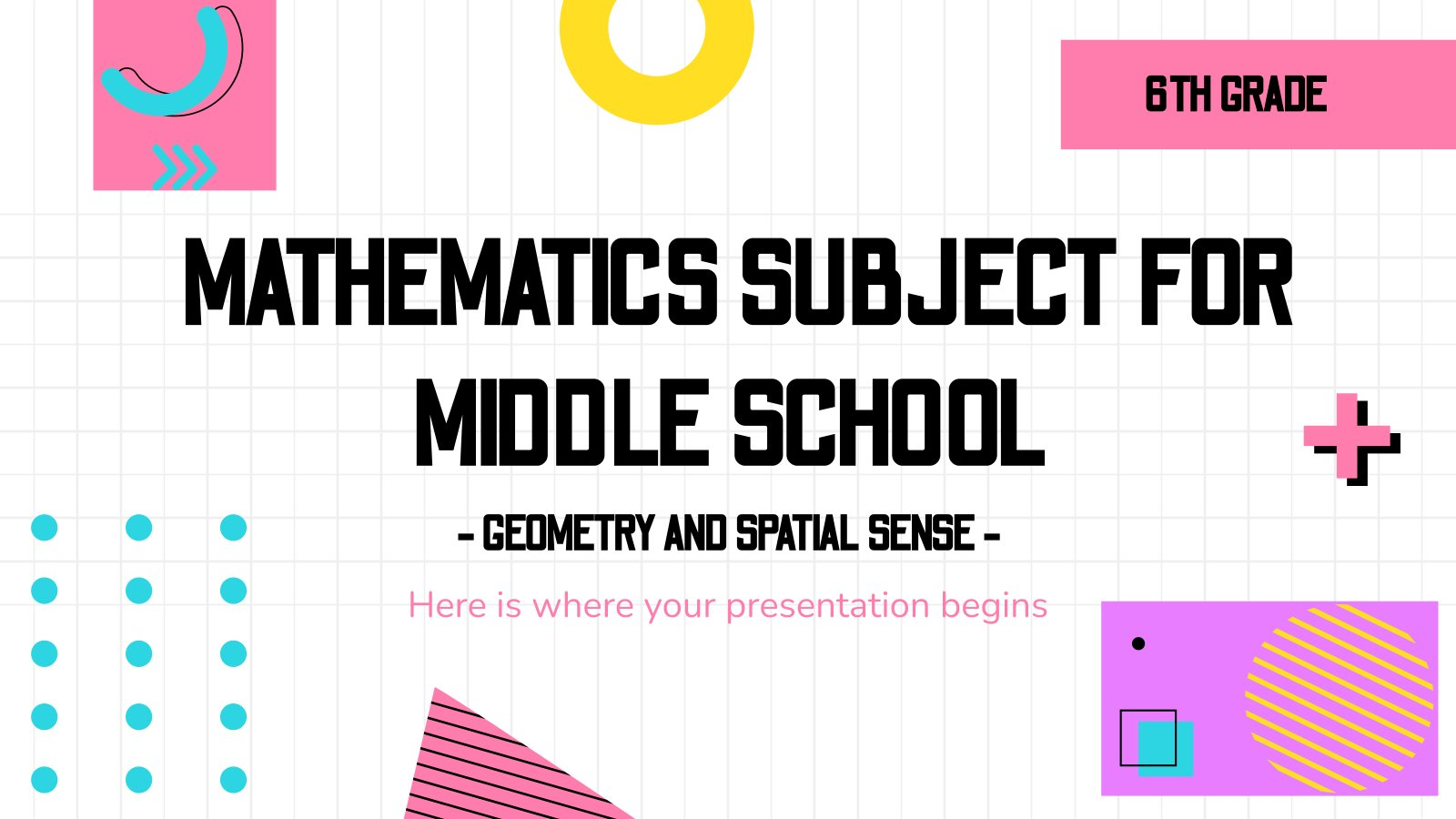 Mathematics Subject for Middle School - 6th Grade: Geometry and Spatial Sense presentation template
