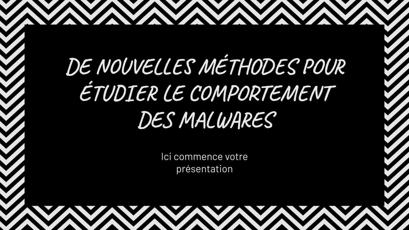 De nouvelles méthodes pour étudier le comportement des malwares presentation template