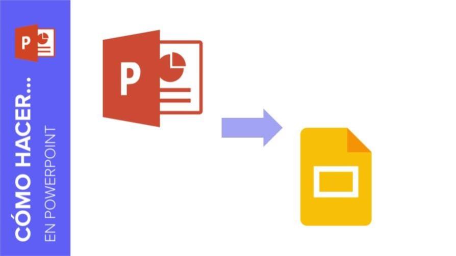 Cómo convertir presentaciones de PowerPoint a Google Slides | Tutoriales y Tips para tus presentaciones