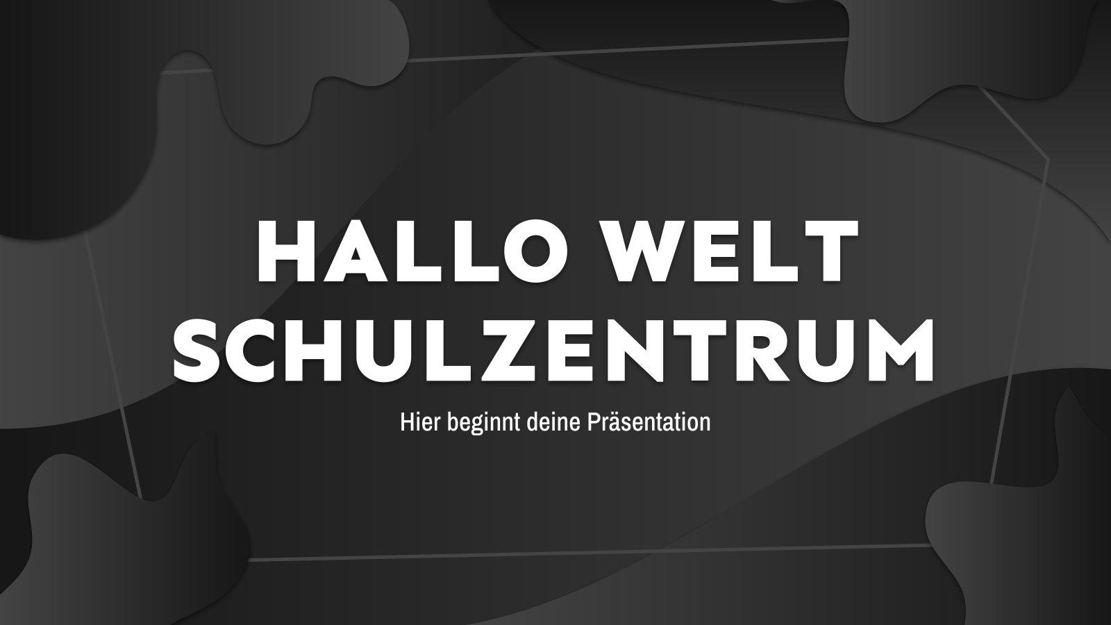 Hallo Welt - Schulzentrum Präsentationsvorlage
