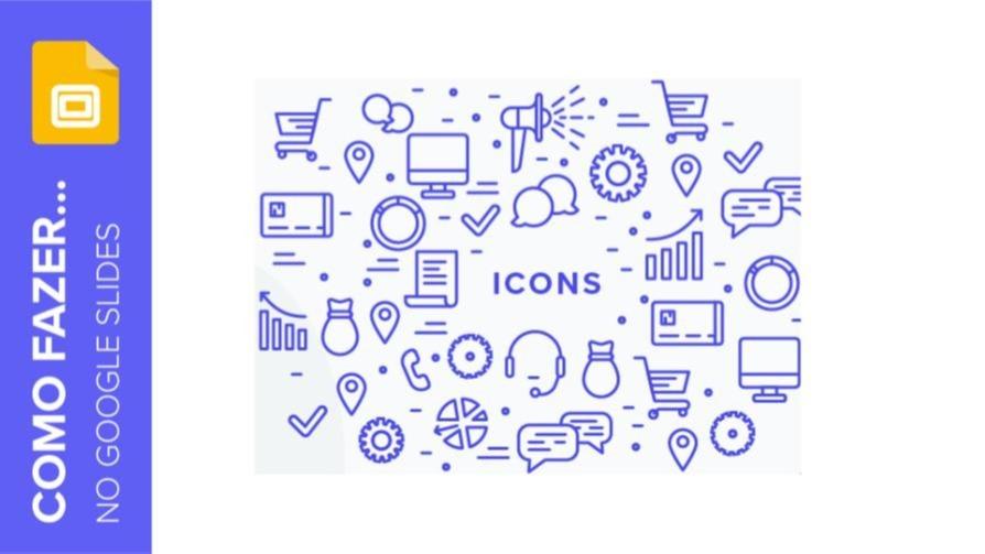 Como adicionar e modificar ícones em Google Slides | Tutoriais e Dicas de apresentação