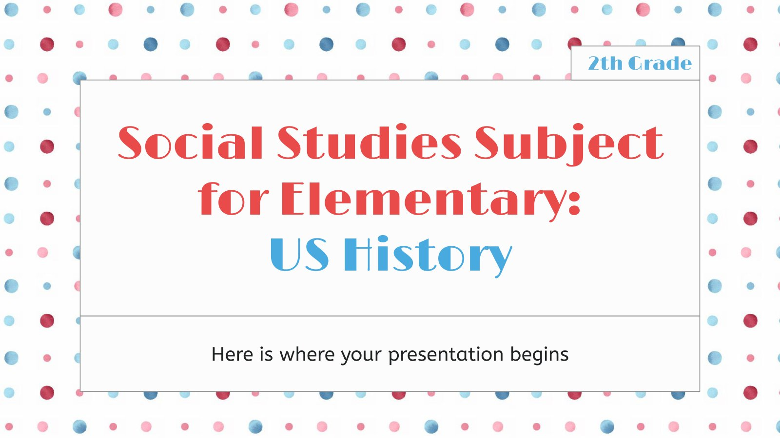 Social Studies Subject for Elementary - 2th Grade: US History presentation template