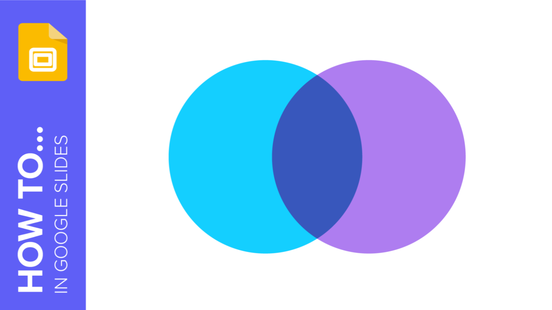 How to Create a Venn Diagram in Google Slides | Quick Tips & Tutorial for your presentations