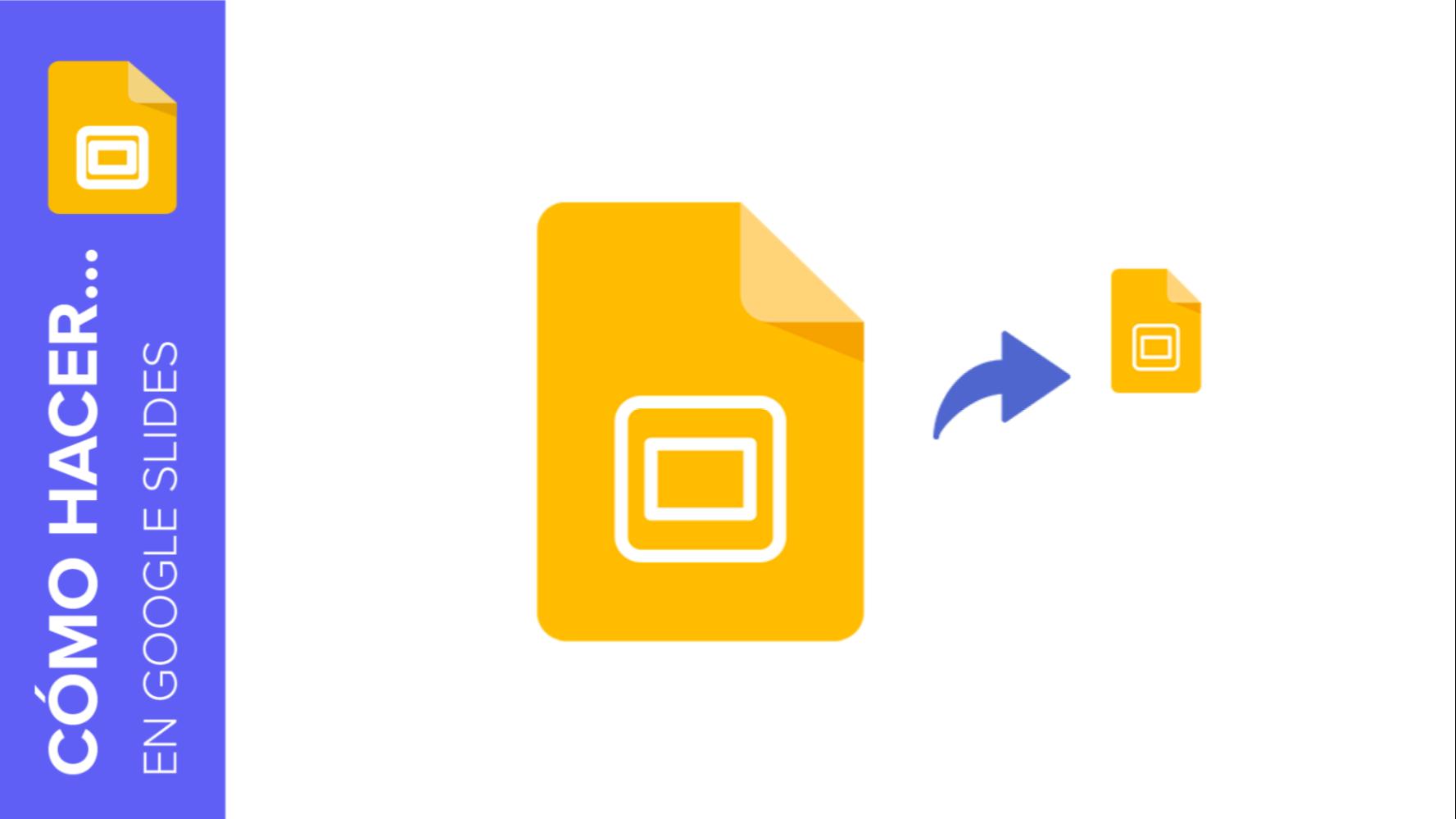 Cómo disminuir el tamaño de las presentaciones de Google Slides | Tutoriales y Tips para tus presentaciones