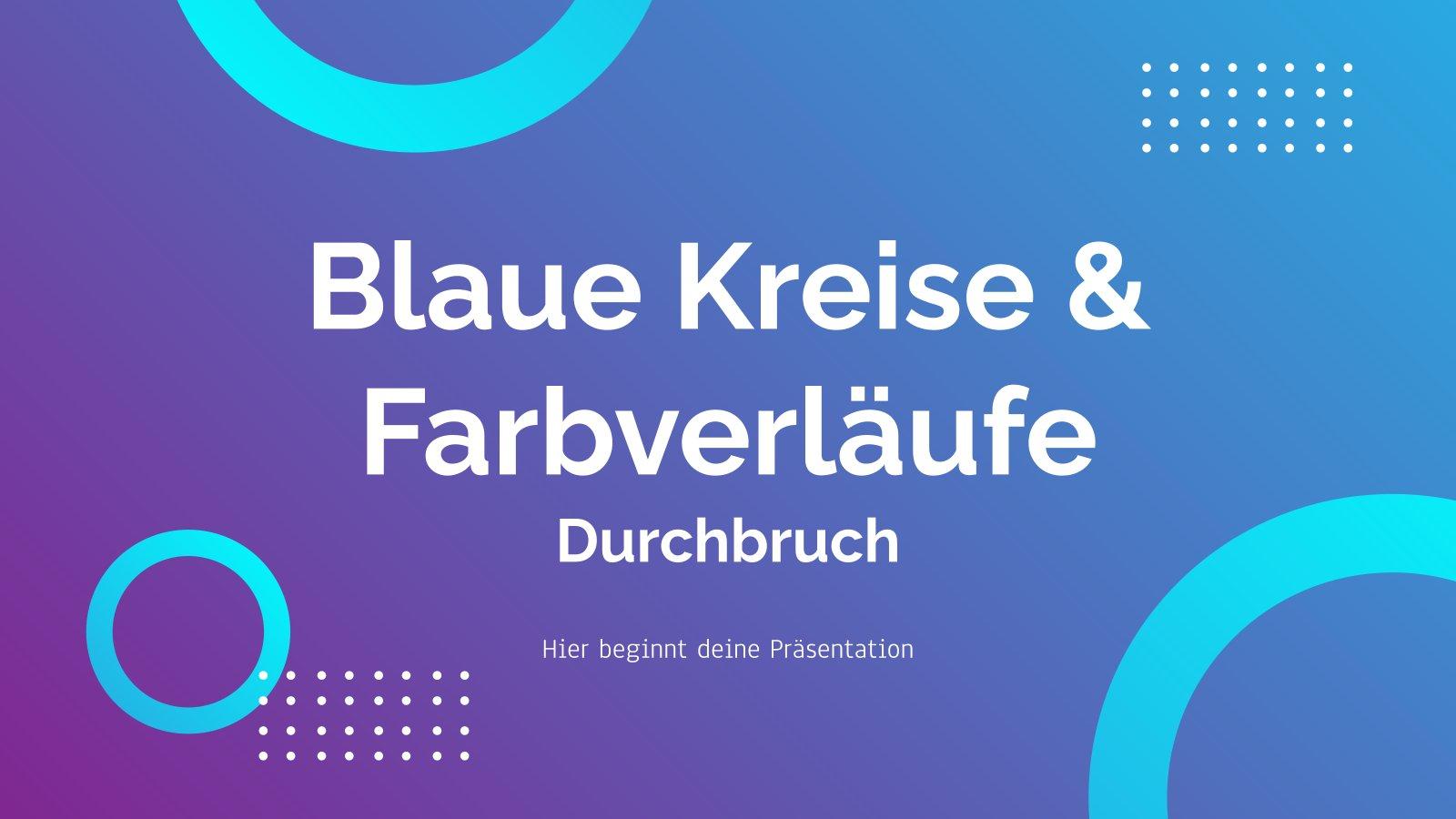 Blaue Kreise & Farbverläufe - Durchbruch presentation template