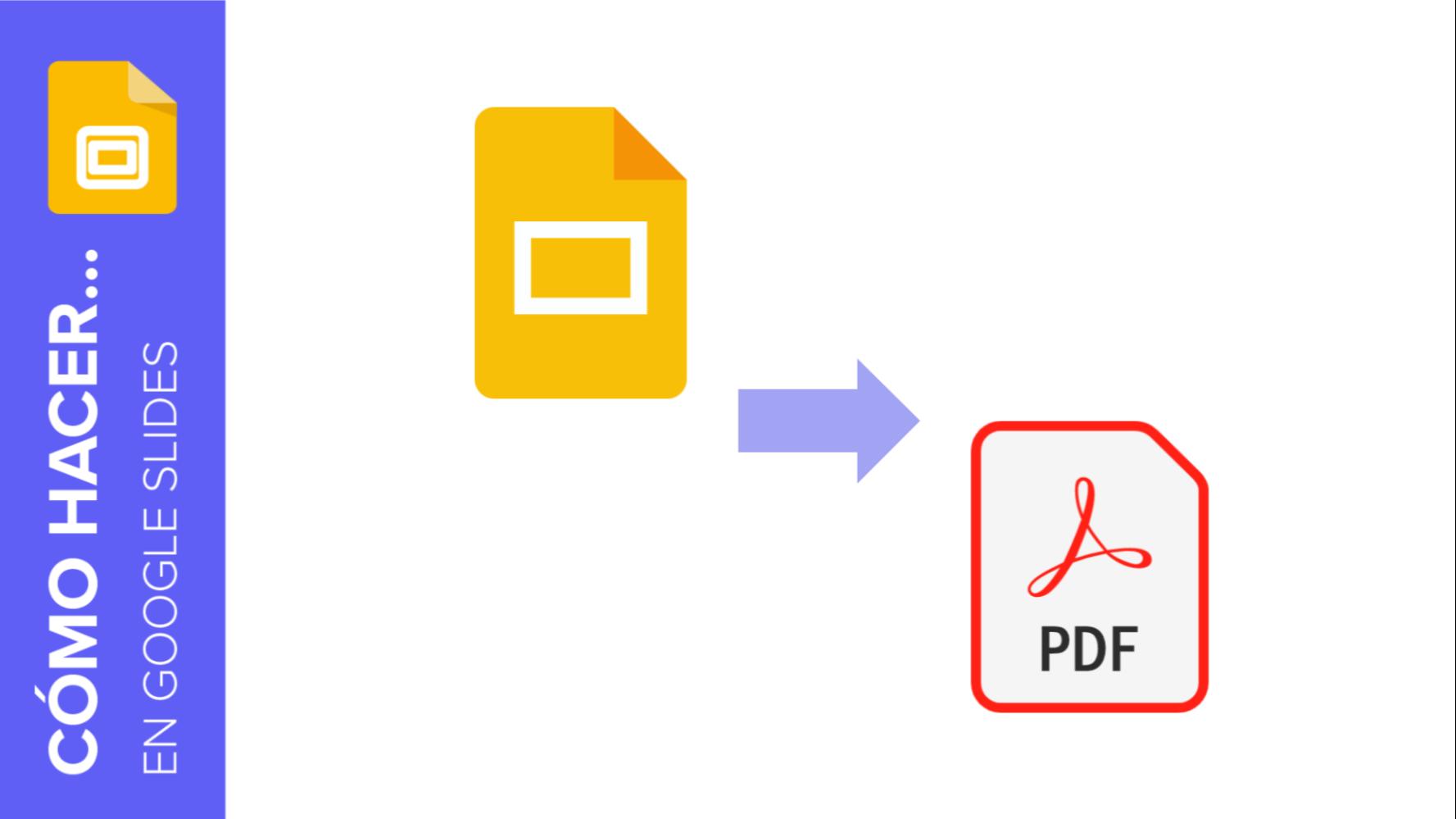 Cómo exportar una presentación de Google Slides como archivo PDF   Tutoriales y Tips para tus presentaciones