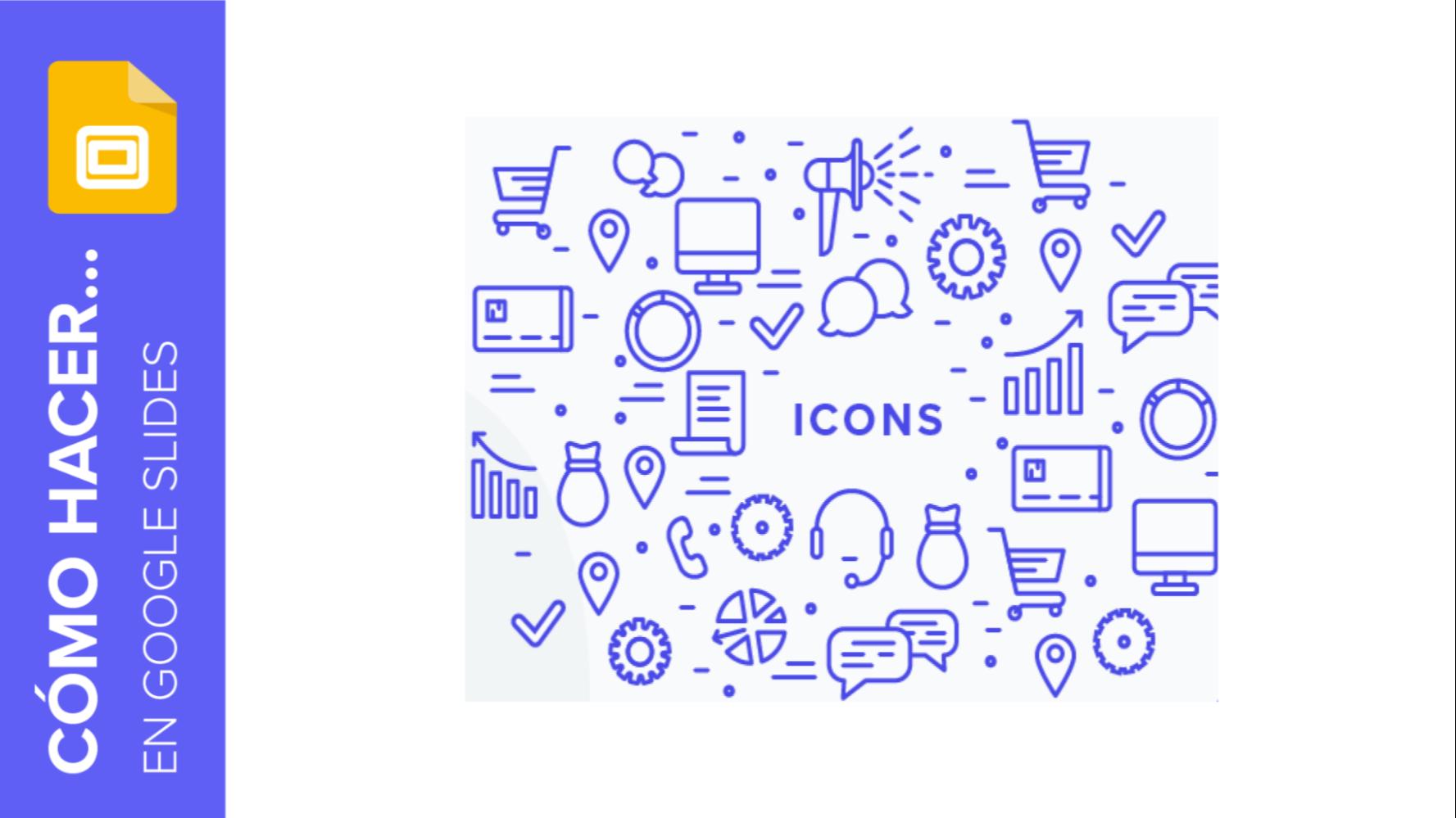 Cómo añadir y modificar iconos en Google Slides | Tutoriales y Tips para tus presentaciones