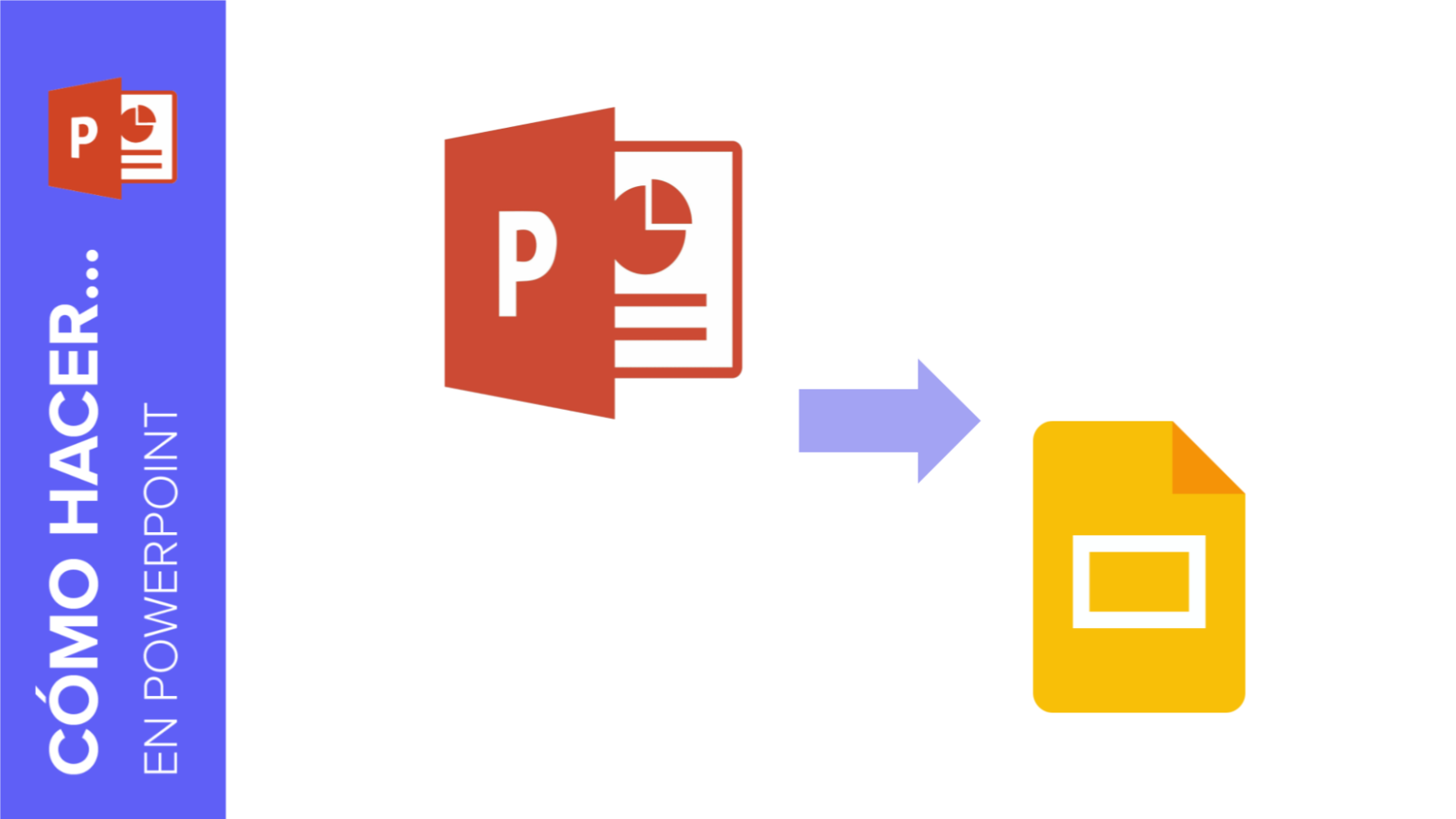 Cómo convertir presentaciones de PowerPoint a Google Slides   Tutoriales y Tips para tus presentaciones