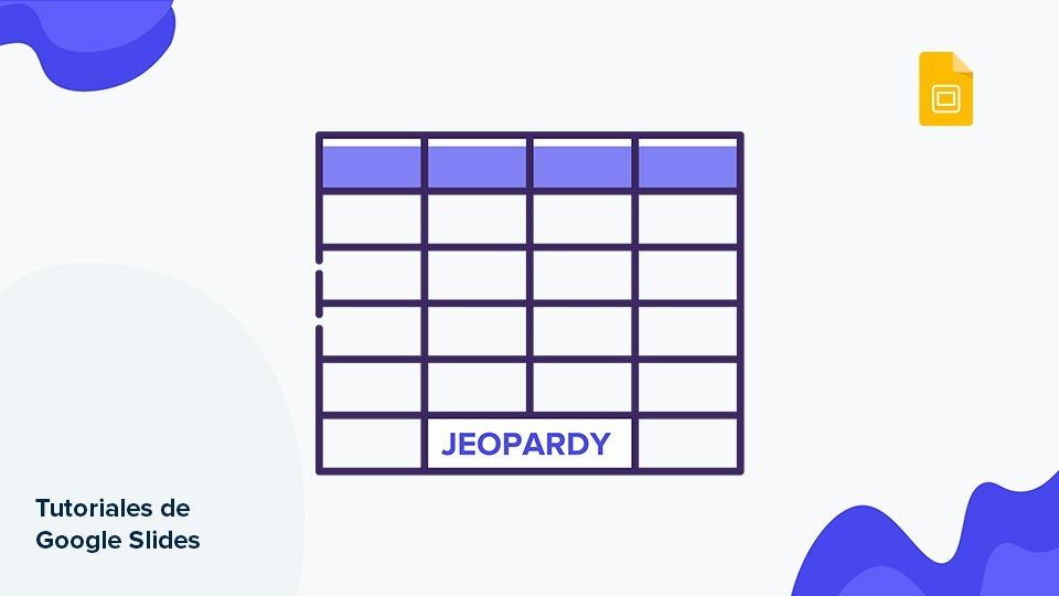 """Cómo crear un juego basado en """"Jeopardy"""" en Google Slides   Tutoriales y Tips para tus presentaciones"""